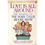 Love Is All Around: The Making of the Mary Tyler Moore Show book cover