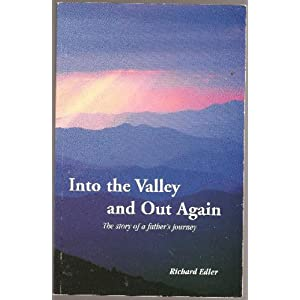 Into the Valley & Out Again: The Story of a Father's Journey