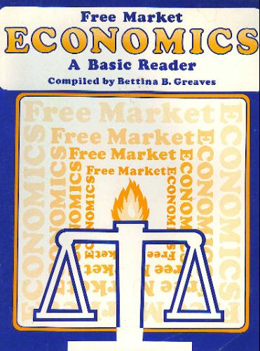 Free Market Economics: A Basic Reader