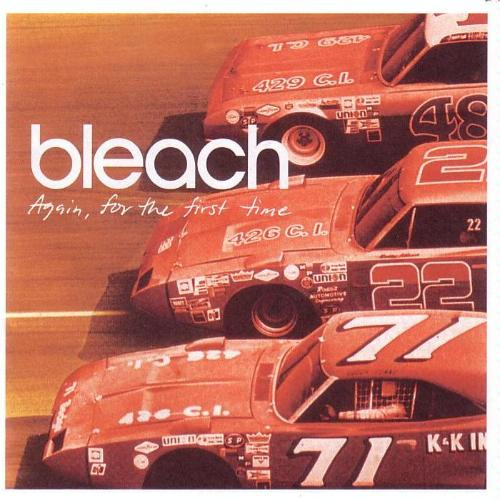 Bleach - Again, For the First Time (2002)