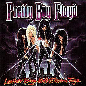 Pretty Boy Floyd Leather Boyz With Electric Toyz cd cover