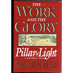 Pillar of Light: A Historical Novel (Work and the Glory, Vol 1)