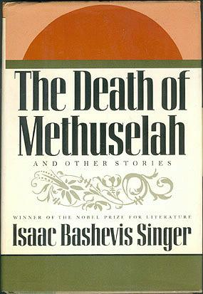 The Death of Methuselah and Other Stories, Singer, Isaac Bashevis