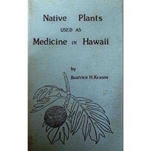 books plants of hawaii botany research guides at honolulu  native plants used as medicine in hawaii
