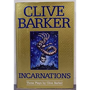 Incarnations: Three Plays by, Barker, Clive