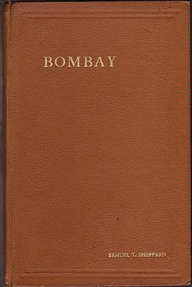 Bombay, Sheppard, Samuel T.
