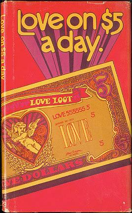 Love on $5 a Day: An Indispensable Handbook for Those Who Use Both Hands [Stanyan Books No. 29], Farmer, Arthur; Fujita, Hy (designer)