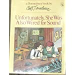 Unfortunately, She Was Also Wired for Sound (A Doonesbury book / by G.B. Trudeau) book cover