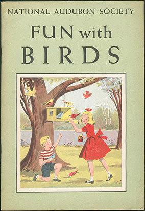 Fun with Birds: Your Book of Nature Activities [Audubon Nature Program], National Audubon Society