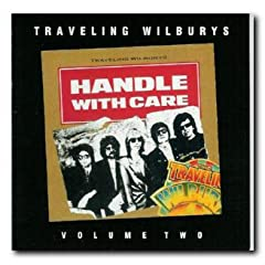 Traveling Wilburys - Vol. 2 - Handle With Care