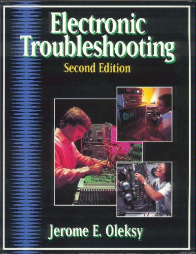 Electronic Troubleshooting: Student Text Jerome E. Oleksy