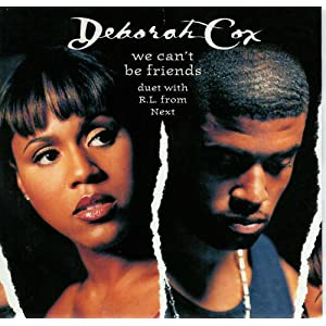 Deborah Cox - We Can't Be Friends / It's Over Now