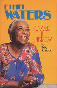Ethel Waters: I Touched a Sparrow, Knaack, Twila