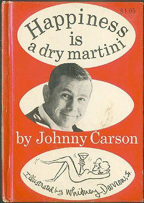 Happiness Is a Dry Martini , Carson, Johnny; Darrow Jr., Whitney  (illustrator)