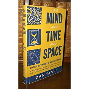 The mind and time and space What Man May Find When He Lands on the Planets, Tassi, Dan