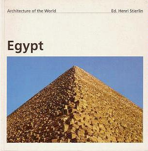 Egypt (Architecture of the World series), de Cenival, Jean-Louis; Stierlin, Henri (editor)