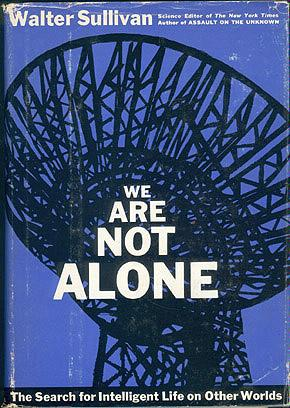 We Are Not Alone: The Search for Intelligent Life on Other Worlds , Sullivan, Walter