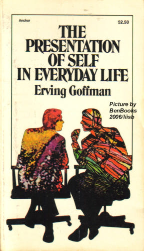 erving goffman presentation self essay Erving goffman's the presentation of self in everyday life takes a dramaturgical ,theatre like roland barthes's famous essay the death of the.