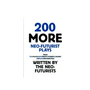 200 More Neofuturist Plays cover
