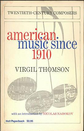 American Music Since 1910, Thomson, Virgil