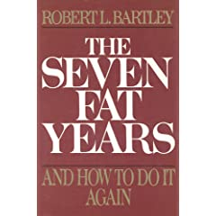 The Seven Fat Years by Robert Bartley