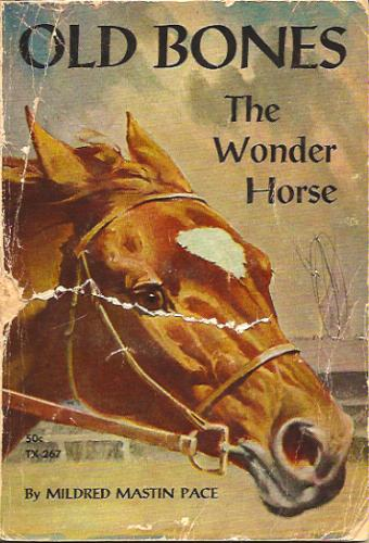 Old Bones the Wonder Horse: Mildred Mastin Pace, Illustrated by Wesley Dennis: 9780590426428: Amazon.com: Books