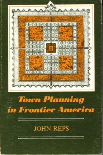 Town Planning in Frontier America by John Reps