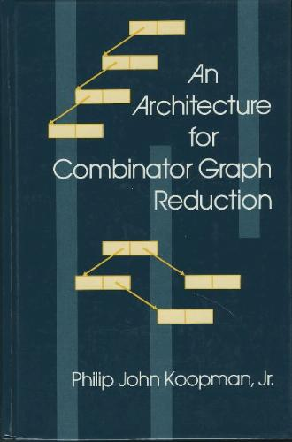 An Architecture for Combinator Graph Reduction
