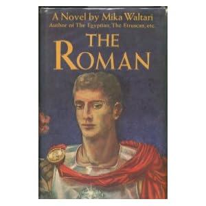 The Roman: The Memoirs of Minutus Launsus Manilianus