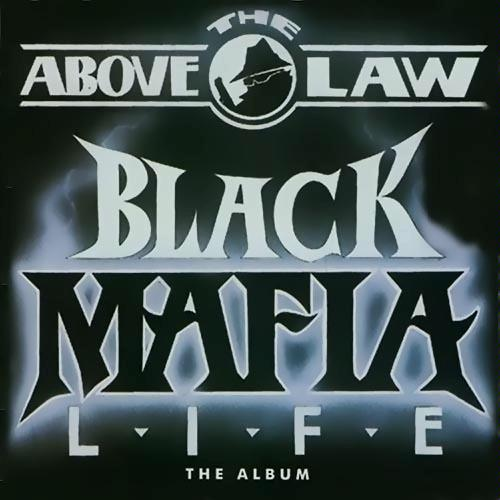 Above the Law - Black Mafia Life (1992)