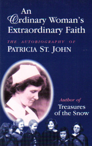 Patricia St. John: An Ordinary Woman's Extraordinary Faith