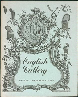 English Cutlery: Sixteenth to Eighteenth Century, Hayward, J. F.