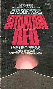 SITUATION RED: THE U.F.O. SIEGE Leonard H. Stringfield