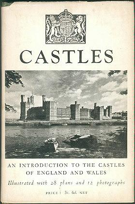 Castles: An Introduction to the Castles of England and Wales, O'Neil, B. H. St. J.