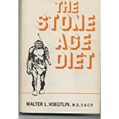 The stone age diet: Based on in-depth studies of human ecology and the diet of man