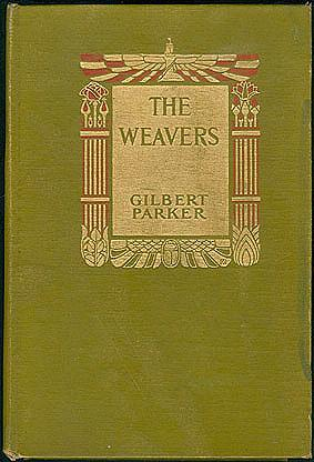 The Weavers: A Tale of England and Egypt of Fifty Years Ago, Parker, Gilbert; Castaigne, Andre (illustrator)