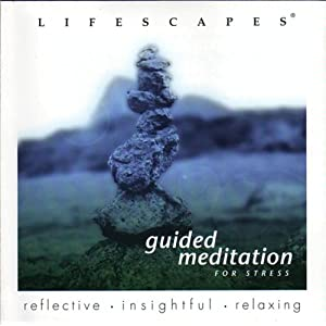 Lifescapes - Guided Meditation for Stress
