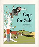 Caps for Sale: A Tale of a Peddler, Some Monkeys, and Their Monkey Business