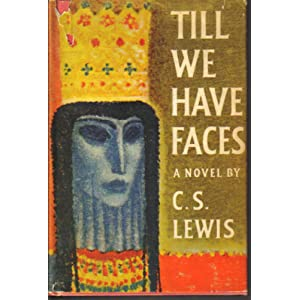 Till we have faces;: A myth retold