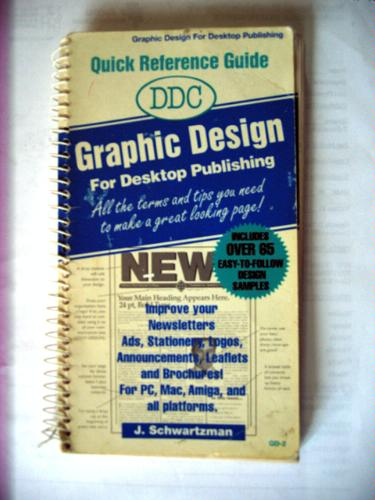 Graphic Design for Desktop Publishing (Quick Reference Guides) J. Schwartzman