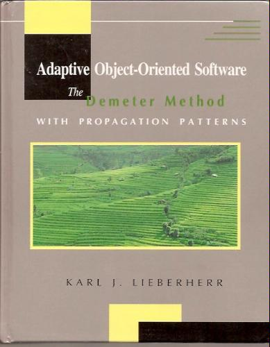 Adaptive Object-Oriented Software: The Demeter Method