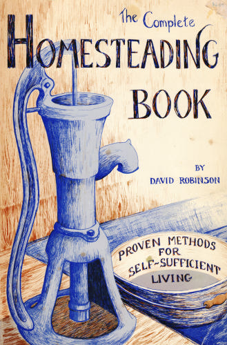 Image for Complete Homesteading Book  Proven Methods for Self-sufficient Living
