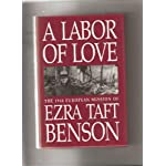 A Labor of Love: The Nineteen Forty-Six European Mission of Ezra Taft Benson book cover