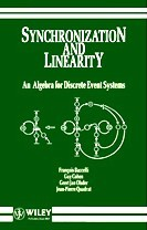 Synchronization and Linearity: An Algebra for Discrete Event Systems