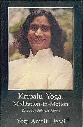 Kripalu Yoga: Meditation-in-Motion (Revised and Enlarged Edition), Desai, Yogi Amrit