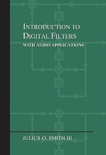 Introduction to Digital Filters: with Audio Applications