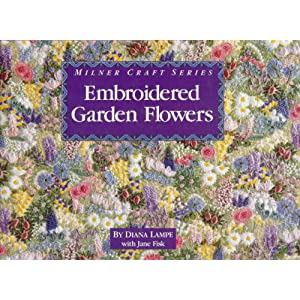 Embroidered Garden Flowers (Milner Craft Series)