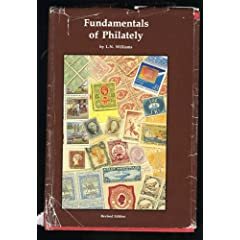 Fundamentals of Philately - Leon Norman (L.N.) Williams - a foundation work - aj.