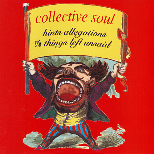 Hints Allegations and Things Left Unsaid/Collective Soul