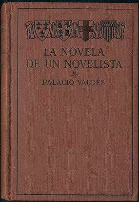 La Novela de un Novelista (International Modern Language Series) , Valdes, Palacio; Hendrix, William H. (editor)